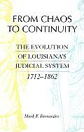 From Chaos to Continuity: The Evolution of Louisiana's Judicial System, 1712-1862