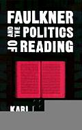 Faulkner and the Politics of Reading (Southern Literary Studies) Cover