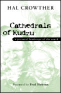 Cathedrals of Kudzu A Personal Landscape of the South