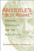 Aristotle's best Regime: Kingship, Democracy, and the Rule of Law