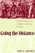 Going the Distance: Dissident Subjectivity in Modernist American Literature