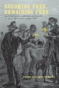 Becoming Free, Remaining Free: Manumission and Enslavement in New Orleans, 1846--1862