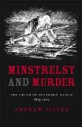 Minstrelsy and Murder: The Crisis of Southern Humor, 1835--1925