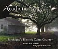 Acadiana: Louisiana's Historic Cajun Country by Carl A. Brasseaux