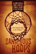 Dangerous Hoops A Forensic Marketing Action Adventure