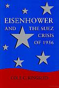 Eisenhower and the Suez Crisis of 1956