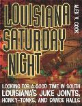 Louisiana Saturday Night Looking for a Good Time in South Louisianas Juke Joints Honky Tonks & Dance Halls