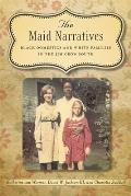 The Maid Narratives: Black Domestics and White Families in the Jim Crow South Cover