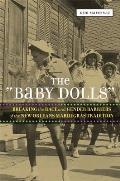Baby Dolls Breaking The Race & Gender Barriers Of The New Orleans Mardi Gras Tradition