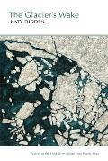 Glaciers Wake Poems