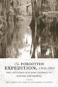 The Forgotten Expedition, 1804-1805: The Louisiana Purchase Journals of Dunbar and Hunter