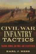 Civil War Infantry Tactics Training Combat & Small Unit Effectiveness
