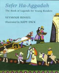 Sefer Ha-Aggadah #01: Sefer Ha-Aggadah: The Book of Legends for Young Readers
