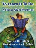 To Learn is to Do: A Tikkun Olam Roadmap