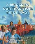 Bridge To Our Tradition Pirkei Avot