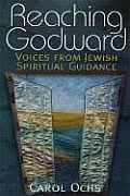 Reaching Godward Voices from Jewish Spiritual Guidance