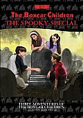 The Boxcar Children Spooky Special: The Ghost of the Chattering Bones/The Creature in Ogopogo Lake/The Vampire Mystery (Boxcar Children Mysteries)
