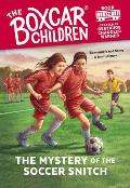 Boxcar Children #136: The Mystery of the Soccer Snitch