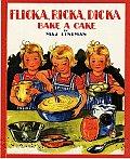 Flicka Ricka Dicka Bake A Cake