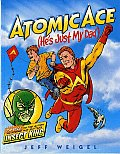 Atomic Ace Hes Just My Dad