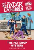 Boxcar Children Special #07: The Pet Shop Mystery