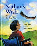 Nathans Wish A Story about Cerebral Palsy