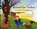 Round The Turkey A Grateful Thanksgiving