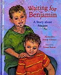 Waiting for Benjamin A Story about Autism
