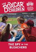 The Boxcar Children Mysteries||||The Spy in the Bleachers