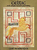 Celtic & Anglo Saxon Painting Book Illumination in the British Isles 600 800