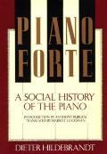 Pianoforte, a Social History of the Piano