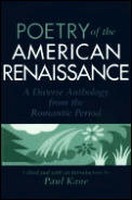 Poetry of the American Renaissance: A Diverse Anthology from the Romantic Period