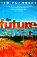 Future Eaters: An Ecological History of the Australasian Lands & People