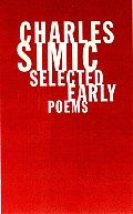Charles Simic : Selected Early Poems (99 Edition) Cover