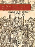 A Heavenly Craft: The Woodcut in Early Printed Books, Illustrated Books Purchased by Lessing J. Rosenwald at the Sale of the Library of