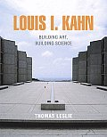 Louis I. Kahn: Building Art, Building Science