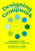 Designing Groupwork Strategies for the Heterogeneous Classroom