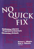 No Quick Fix: Rethinking Literacy Programs in America's Elementary Schools (Language and Literacy)