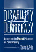 Disability and Democracy: Reconstructing (Special) Education for Postmodernity