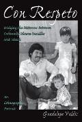 Con Respeto: Bridging the Distances Between Culturally Diverse Families and Schools: An Ethnographic Portrait