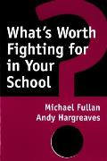 Whats Worth Fighting For In Your School