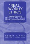 Real World Ethics Frameworks For Educa