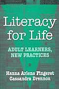 Literacy for Life: Adult Learners, New Practices
