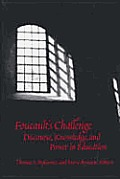Foucaults Challenge Discourse Knowledge & Power in Education