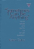 Sometimes I Can Be Anything: Power, Gender, and Identity in a Primary Classroom (Practitioner Inquiry)