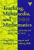 Teaching Multimedia & Mathematics Investigations of Real Practice