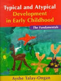 Typical & Atypical Development in Early Childhood: The Fundamentals