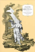 Knowledge and Power in Higher Education: A Reader