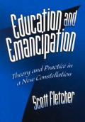 Education and Emancipation: Theory and Practice in a New Constellation