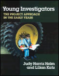 Young Investigators The Project Approach in the Early Years